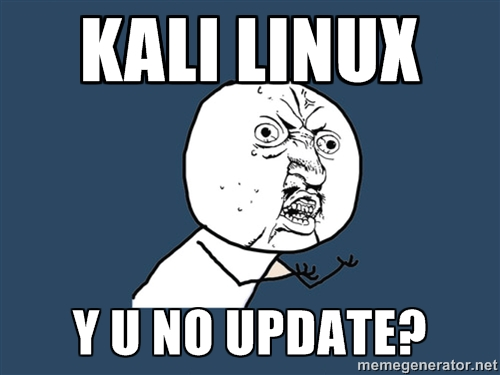 Kali Linux Y U No Update